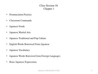 Pronunciation Practice  Classroom Commands  Japanese Foods  Japanese Martial Arts  Japanese Traditional and Pop Culture