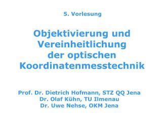 Objektivierung und Vereinheitlichung  der optischen Koordinatenmesstechnik