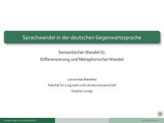 Semantischer Wandel I: Differenzierung und Metaphorischer Wandel