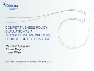 COMPETITIVENESS POLICY EVALUATION AS A TRANSFORMATIVE PROCESS: FROM THEORY TO PRACTICE