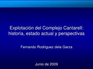 Explotaci n del Complejo Cantarell: historia, estado actual y perspectivas