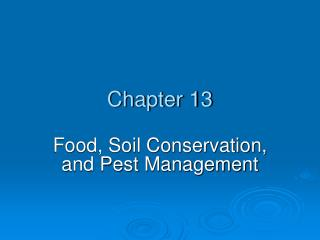 Food, Soil Conservation, and Pest Management