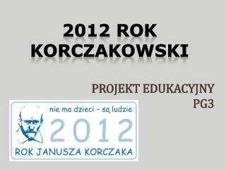 2012 ROK KORCZAKOWSKI