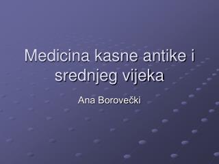 Medicina kasne antike i srednjeg vijeka