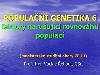 POPULACN  GENETIKA 6 faktory naru uj c  rovnov hu populac