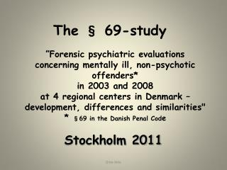 Forensic psychiatric evaluations concerning mentally ill, non-psychotic offenders   in 2003 and 2008  at 4 regional cen