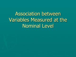 Association between Variables Measured at the Nominal Level