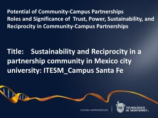 Potential of Community-Campus Partnerships Roles and Significance of  Trust, Power, Sustainability, and Reciprocity in C