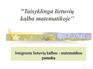 Integruota lietuviu kalbos - matematikos pamoka