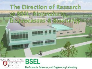 BSEL BioProducts, Sciences, and Engineering Laboratory