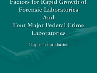 Factors for Rapid Growth of Forensic Laboratories And Four Major Federal Crime Laboratories