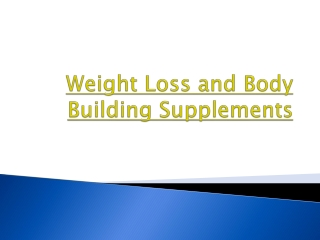 Weight Loss and Body Building Supplements