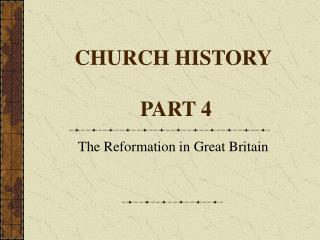 CHURCH HISTORY   PART 4