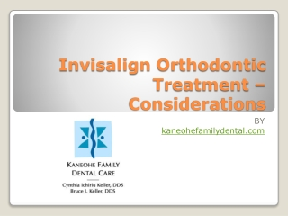 Invisalign Orthodontic Treatment – Considerations