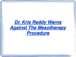 Dr. Kris Reddy warns against Mesotherapy
