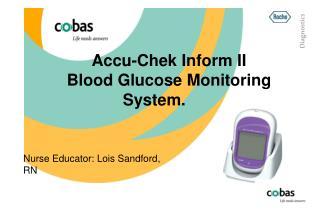 Accu-Chek Inform II   Blood Glucose Monitoring System.