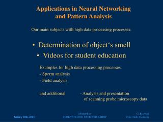 Applications in Neural Networking  and Pattern Analysis