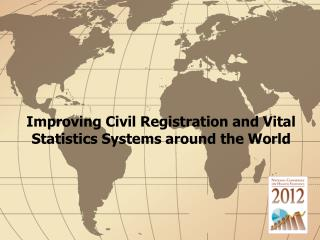 Improving Civil Registration and Vital Statistics Systems around the World