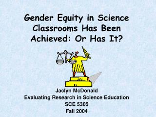 gender equity in science classrooms has been achieved: or has it