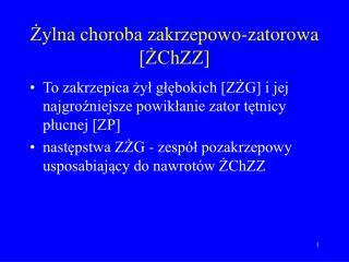 Zylna choroba zakrzepowo-zatorowa [ZChZZ]