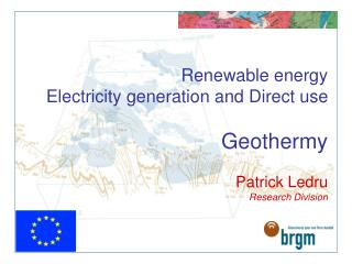 Renewable energy Electricity generation and Direct use  Geothermy  Patrick Ledru Research Division