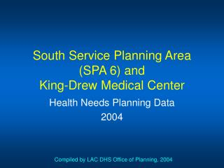 South Service Planning Area SPA 6 and  King-Drew Medical Center