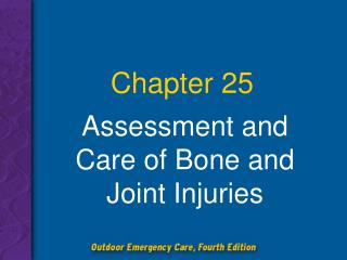 Assessment and Care of Bone and Joint Injuries