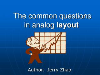 The common questions in analog layout