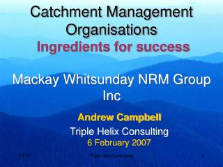 Catchment Management Organisations  Ingredients for success  Mackay Whitsunday NRM Group Inc