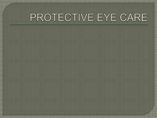 PROTECTIVE EYE CARE