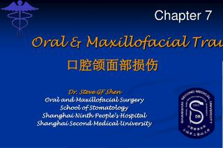 Dr. Steve GF Shen Oral and Maxillofacial Surgery School of Stomatology Shanghai Ninth People s Hospital Shanghai Second