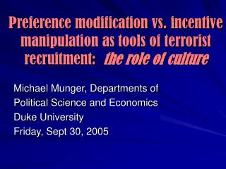 Preference modification vs. incentive manipulation as tools of terrorist recruitment:  the role of culture