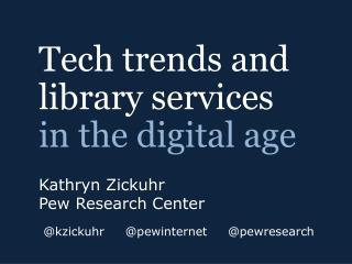 Tech trends and library services in the digital age