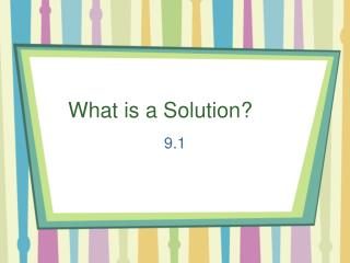 What is a Solution