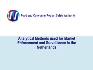 Analytical Methods used for Market Enforcement and Surveillance in the Netherlands