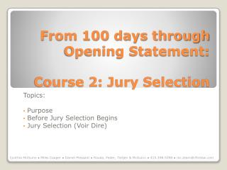From 100 days through Opening Statement:  Course 2: Jury Selection