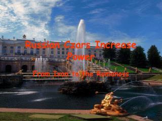 Russian Czars Increase Power