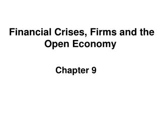 Financial Crises, Firms and the Open Economy