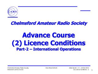 Chelmsford Amateur Radio Society   Advance Course 2 Licence Conditions Part-2   International Operations