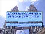 DISCOVERING GEOMETRY AT  PETRONAS TWIN TOWERS