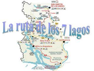 La ruta de los 7 lagos