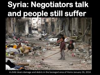 Syria: Negotiators talk and people still suffer