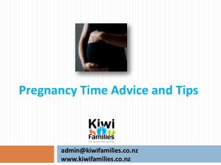 Pregnancy time advice and tips