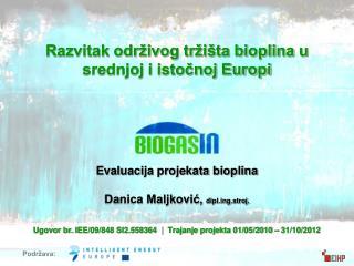 Evaluacija projekata bioplina  Danica Maljkovic, diplg.stroj.