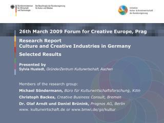 Members of the research group: Michael S ndermann, B ro f r Kulturwirtschaftsforschung, K ln Christoph Backes, Creative