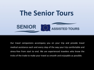 Fully Enjoyable Experience | the Senior Tours
