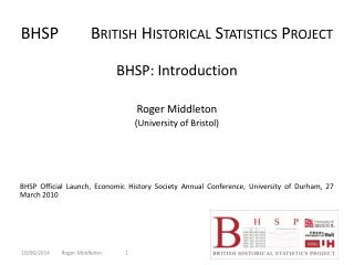 BHSP        British Historical Statistics Project