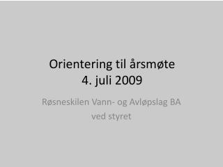 Orientering til  rsm te                4. juli 2009