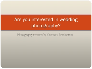 Are you interested in wedding photography