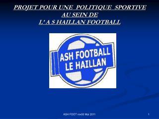 PROJET POUR UNE  POLITIQUE  SPORTIVE AU SEIN DE  L  A S HAILLAN FOOTBALL